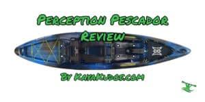 Perception Kayaks Pescador Review