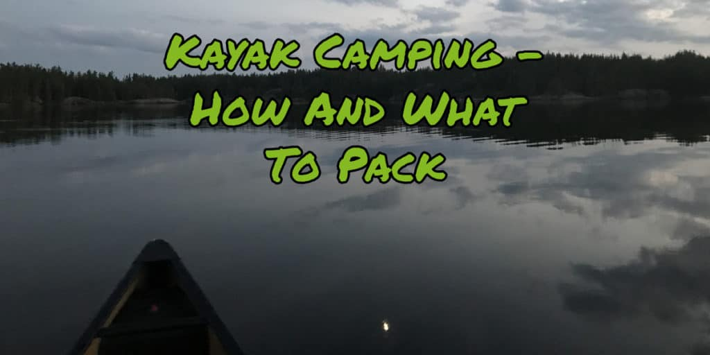 Kayak Camping Packing Post